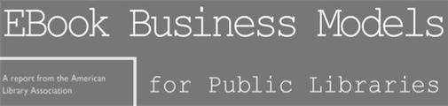 ALA lanza reporte sobre modelos de negocio para la adquisición de e-books en Bibliotecas