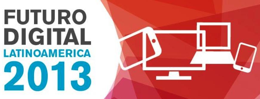 Futuro digital en Latinoamérica 2013