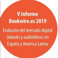 V Informe Bookwire: evolución del mercado digital (ebooks y audiolibros) en España y América Latina